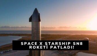 SPACE X STARSHIP SN8 ROKETİ PATLADI!