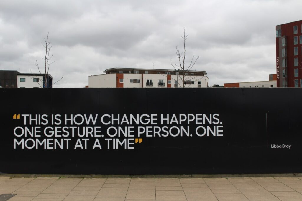"""""""And that is how change happens. One gesture. One person. One moment at a time."""" ~Libba Bray"""